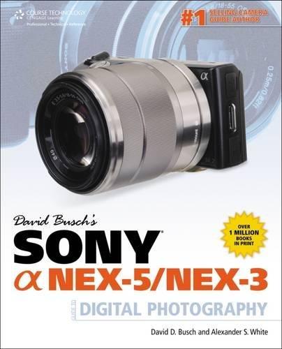 Busch, D: David Busch's Sony Alpha NEX-5/NEX-3 Guide to Dig