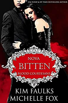 Bitten: A Vampire Blood Courtesans Romance by [Kim Faulks, Michelle Fox]