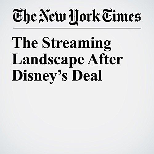 The Streaming Landscape After Disney's Deal copertina
