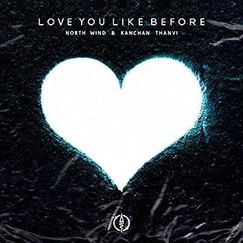Love You Like Before
