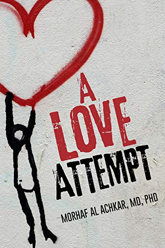 A Love Attempt: Your Step-By-Step Practical Guide to Develop Your Love Competence by Al Achkar , Morhaf