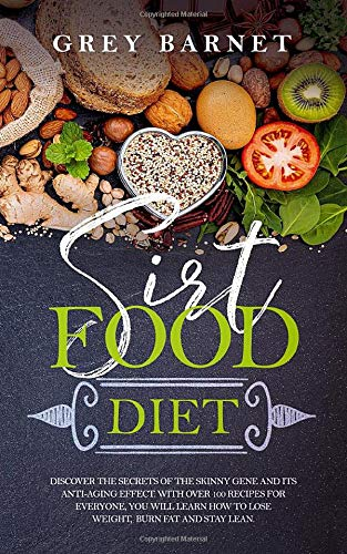 51rSYDLeTaL - Sirt Food Diet: Discover the secrets of the Skinny Gene and its anti-aging effect. With over 100 recipes for everyone, you will learn how to lose weight, burn fat and stay lean.