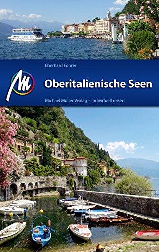 Oberitalienische Seen Reiseführer Michael Müller Verlag: Individuell reisen mit vielen praktischen Tipps.: Reiseführer mit vielen praktischen Tipps.