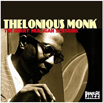Thelonious Monk: The Gerry Mulligan Sessions