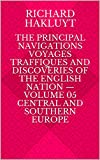 The Principal Navigations Voyages Traffiques and Discoveries of the English Nation — Volume 05 Central and Southern Europe (English Edition)