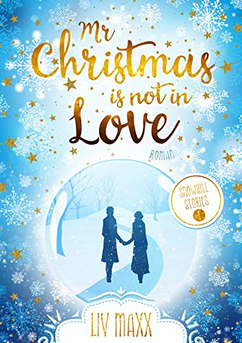 Mr Christmas is not in Love (Snowhill 1)