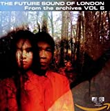 Songtexte von The Future Sound of London - From the Archives, Volume 6