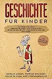 Geschichte für Kinder: Das große 4 in 1 Buch - Griechische Sagen | Das alte Ägypten | Römische Geschichte | Nordische Mythologie für Kinder | +mit Bezug zur Gegenwart