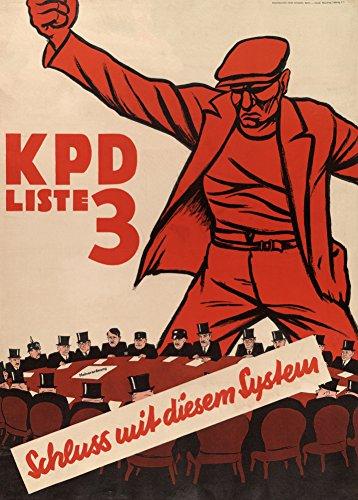 Alemán de entreguerras Propaganda Comunista NO más de este sistema. Elegir el partido Comunista de Alemania c, 1919-33 250 G tarjeta del arte polarmk A3 Póster