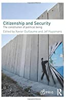 Citizenship and Security: The Constitution of Political Being (PRIO New Security Studies) by Unknown(2013-07-11)