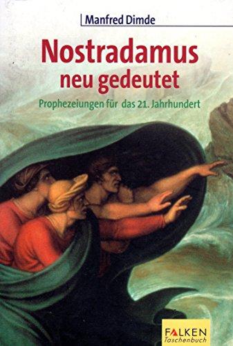 Nostradamus neu gedeutet