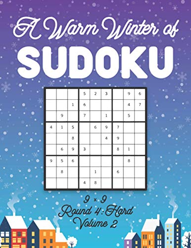 A Warm Winter of Sudoku 9 x 9 Round 4: Hard Volume 2: Sudoku for Relaxation Fall Travellers Puzzle Game Book Japanese Logic Nine Numbers Math Cross ... All Ages Kids to Adults Christmas Theme Gifts