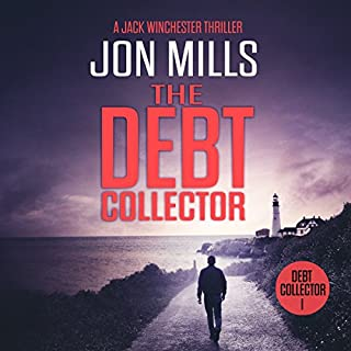The Debt Collector - 1     A Jack Winchester Thriller              By:                                                                                                                                 Jon Mills                               Narrated by:                                                                                                                                 Adam Gold                      Length: 6 hrs and 33 mins     2 ratings     Overall 3.5