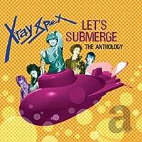Let's Submerge: The Anthology