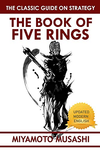 The Book of Five Rings: Musashi's Classic Book of Competitive Tactics