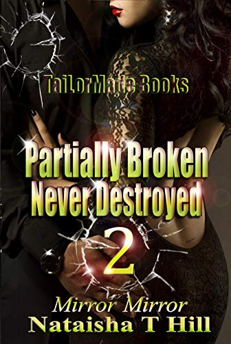 Book: Partially Broken Never Destroyed 2 by Nataisha T Hill