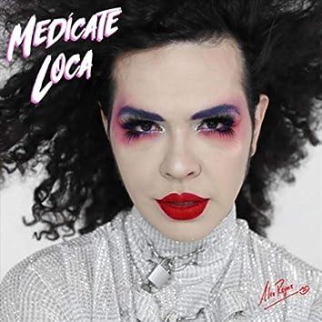 Medicate Loca