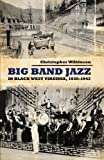 Big Band Jazz in Black West Virginia, 1930–1942 (American Made Music Series) (English Edition)