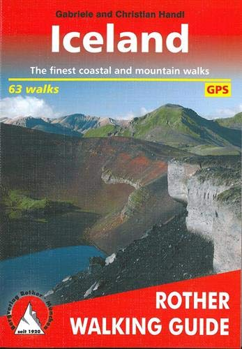 Iceland: The finest coastal and mountain walks. 63 walks. With GPS tracks: Rother Walking Guide
