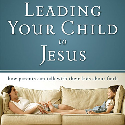 Leading Your Child to Jesus audiobook cover art