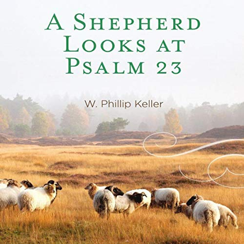 A Shepherd Looks at Psalm 23 audiobook cover art