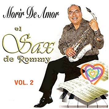 Morir de Amor - el Sax de Rommy, Vol. 2