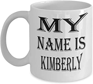 Awesome Kimberly Gifts 11oz Coffee Mug - My Name Is - Best Inspirational Gifts and Sarcasm ak1822