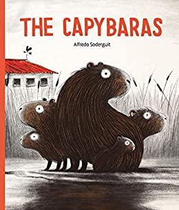 The Capybaras - Kindle edition by Soderguit, Alfredo, Soderguit, Alfredo.  Children Kindle eBooks @ Amazon.com.