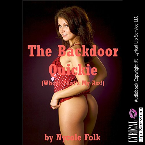 The Backdoor Quickie (Whoa! That's My Ass!) audiobook cover art