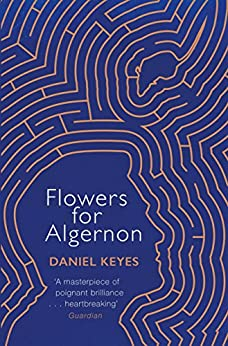 Flowers For Algernon: A Modern Literary Classic (S.F. MASTERWORKS) (English Edition) van [Daniel Keyes]