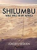 Shilumbu: Was will er in Afrika