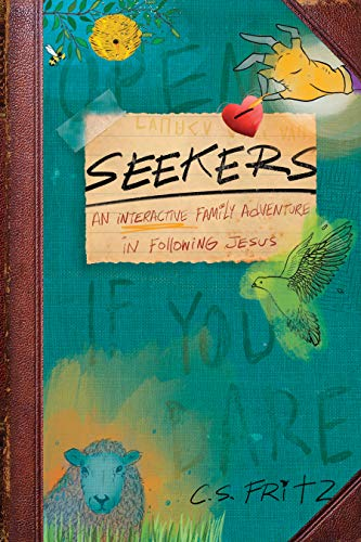 Compare Textbook Prices for Seekers: An Interactive Family Adventure in Following Jesus Illustrated Edition ISBN 9781631465604 by Fritz, C. S.