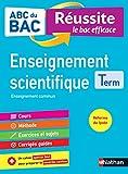 ABC du BAC Réussite Enseignement Scientifique Terminale - Le Bac efficace - Nouveau Bac