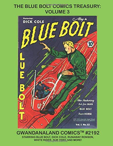 The Blue Bolt Comics Treasury: Volume 3: Gwandanaland Comics #2192 --- More...