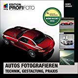 Autos fotografieren: Technik, Gestaltung, Praxis (mitp Edition Profifoto)