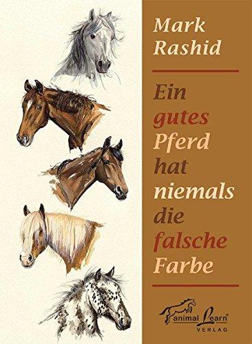 Ein gutes Pferd hat niemals die falsche Farbe