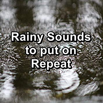 Rainy Sounds to put on Repeat