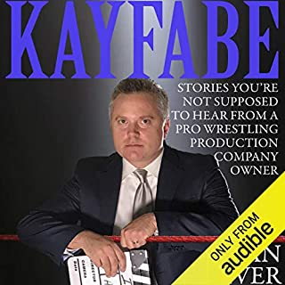 Kayfabe: Stories You're Not Supposed to Hear from a Pro Wrestling Production Company Owner Titelbild
