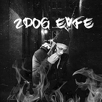 2 Dog Evfe