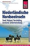 Reise Know-How Reiseführer Niederländische Nordseeinseln (Texel, Vlieland, Terschelling, Ameland, Schiermonnikoog): Reiseführer für individuelles Entdecken