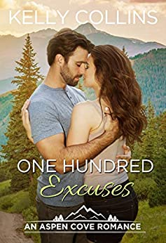 One Hundred Excuses (An Aspen Cove Small Town Romance Book 5) by [Kelly Collins]