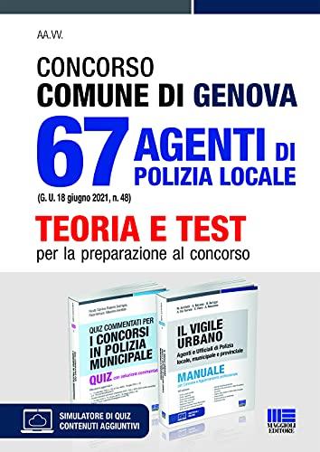 Kit Concorso Comune di Genova 67 Agenti Di Polizia Locale. Teoria + Test per la preparazione al concorso