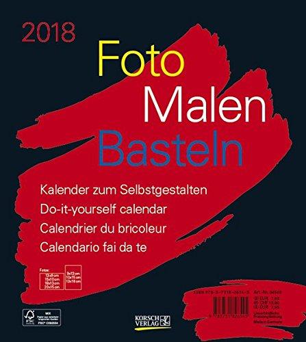 Foto-Malen-Basteln Bastelkalender schwarz 2018: Fotokalender zum Selbstgestalten. Do-it-yourself Kalender mit festem Fotokarton. Format: 21,5 x 24 cm