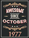 awesome since october 1977: gifts for men ,birthday gifts for Him man...women friend brother,Funny Card Alternative,Gift Idea for Son...grandfather ,Happy Birthday Card Alternative,Notebook