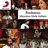 Roobaroo Micromax Unite Anthem