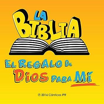 La Biblia, El Regalo de Dios Para Mí