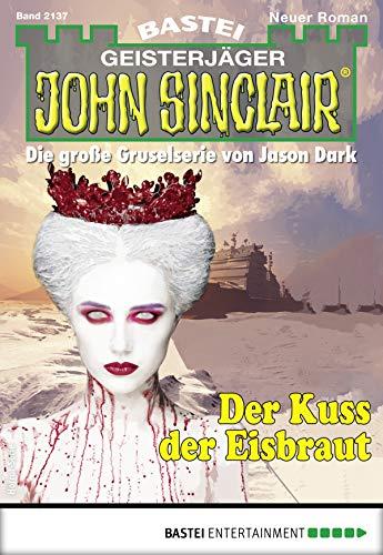 John Sinclair 2137 - Horror-Serie: Der Kuss der Eisbraut