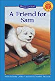 A Friend for Sam (Kids Can Read)