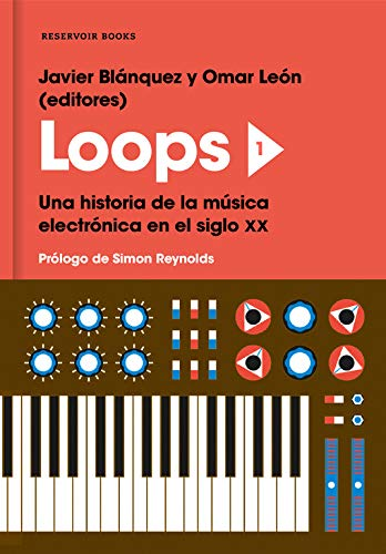 Loops 1. Una historia de la música electrónica en el siglo XX (Reservoir Narrativa)