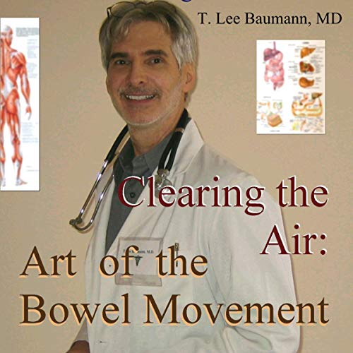Clearing the Air: Art of the Bowel Movement audiobook cover art